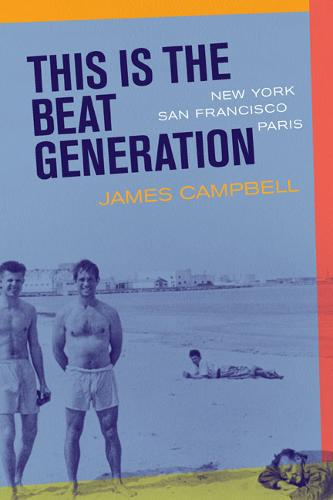 This Is the Beat Generation: New York-San Francisco-Paris (Paperback)