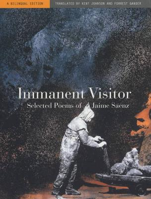 Immanent Visitor: Selected Poems of Jaime Saenz (Paperback)
