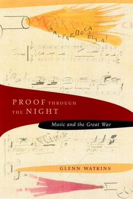 Proof Through the Night: Music and the Great War (Hardback)
