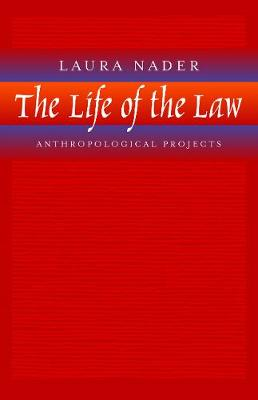 The Life of the Law: Anthropological Projects (Paperback)