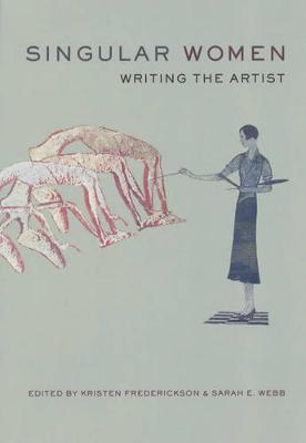 Singular Women: Writing the Artist (Paperback)