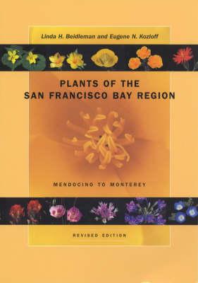 Plants of the San Francisco Bay Region: Mendocino to Monterey (Paperback)