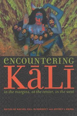 Encountering Kali: In the Margins, at the Center, in the West (Paperback)