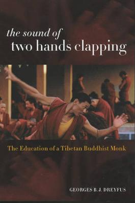 The Sound of Two Hands Clapping: The Education of a Tibetan Buddhist Monk (Paperback)