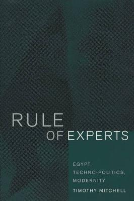 Rule of Experts: Egypt, Techno-Politics, Modernity (Paperback)