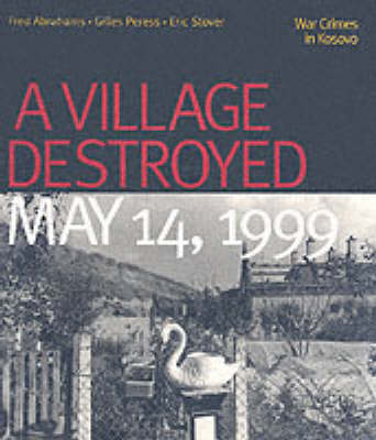 A Village Destroyed, May 14, 1999: War Crimes in Kosovo (Paperback)