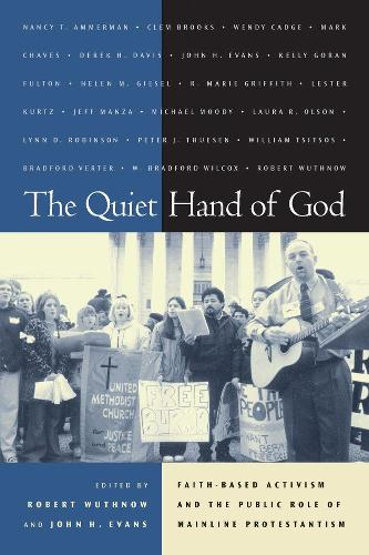 The Quiet Hand of God: Faith-Based Activism and the Public Role of Mainline Protestantism (Paperback)