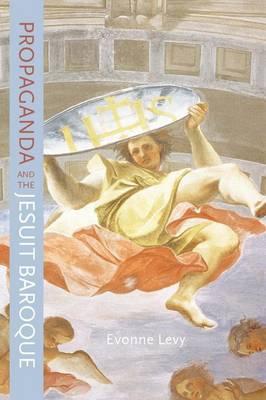 Propaganda and the Jesuit Baroque (Hardback)
