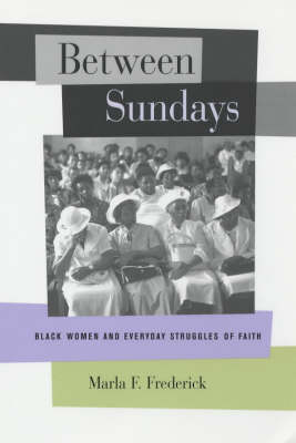 Between Sundays: Black Women and Everyday Struggles of Faith (Paperback)