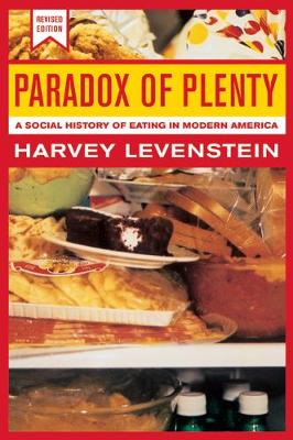 Paradox of Plenty: A Social History of Eating in Modern America - California Studies in Food and Culture 8 (Paperback)