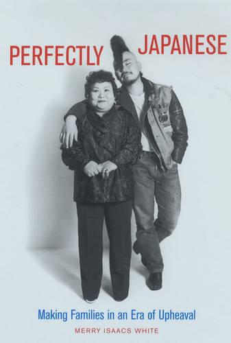 Perfectly Japanese: Making Families in an Era of Upheaval - Twentieth Century Japan: The Emergence of a World Power 14 (Paperback)