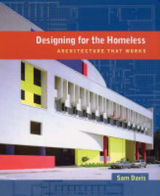 Designing for the Homeless: Architecture That Works (Hardback)