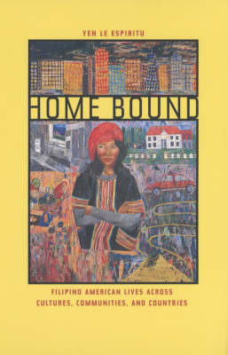 Home Bound: Filipino American Lives across Cultures, Communities, and Countries (Paperback)