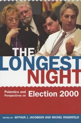 The Longest Night: Polemics and Perspectives on Election 2000 (Paperback)