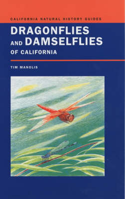 Dragonflies and Damselflies of California - California Natural History Guides v.72 (Hardback)