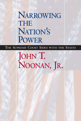 Narrowing the Nation's Power: The Supreme Court Sides with the States (Hardback)