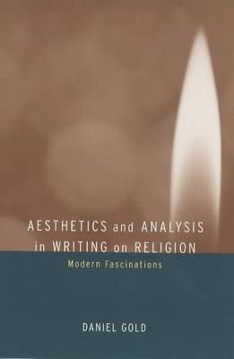 Aesthetics and Analysis in Writing on Religion: Modern Fascinations (Paperback)