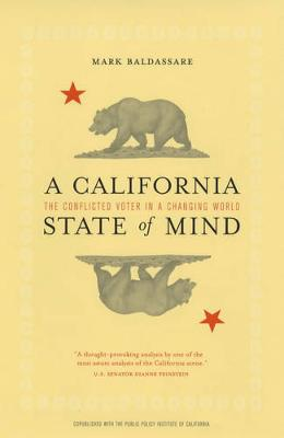 A California State of Mind: The Conflicted Voter in a Changing World (Hardback)