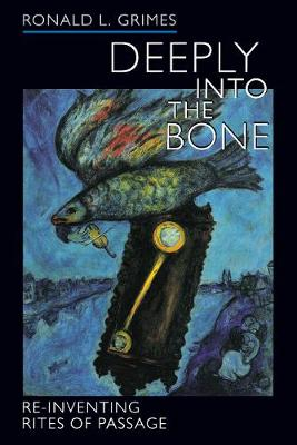 Deeply into the Bone: Re-Inventing Rites of Passage - Life Passages 1 (Paperback)