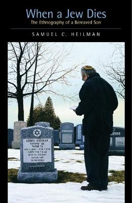 When a Jew Dies: The Ethnography of a Bereaved Son (Paperback)