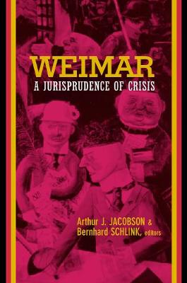 Weimar: A Jurisprudence of Crisis - Philosophy, Social Theory, and the Rule of Law 8 (Paperback)