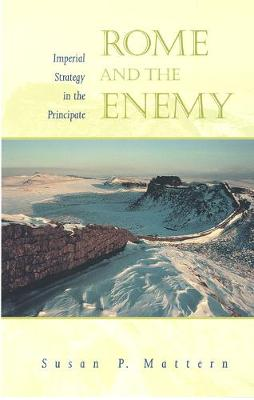 Rome and the Enemy: Imperial Strategy in the Principate (Paperback)
