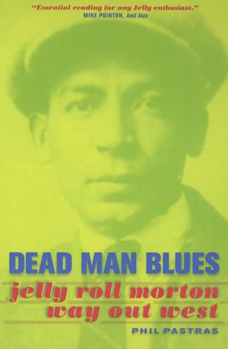 Dead Man Blues: Jelly Roll Morton Way Out West - Music of the African Diaspora 5 (Paperback)