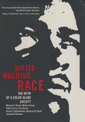 Whitewashing Race: The Myth of a Color-Blind Society (Hardback)