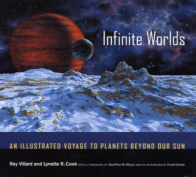 Infinite Worlds: An Illustrated Voyage to Planets beyond Our Sun (Hardback)