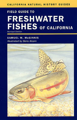 Field Guide to Freshwater Fishes of California - California Natural History Guides 77 (Paperback)