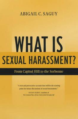 What Is Sexual Harassment?: From Capitol Hill to the Sorbonne (Paperback)