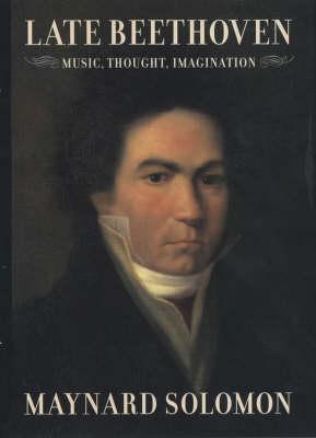Late Beethoven: Music, Thought, Imagination (Hardback)