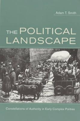 The Political Landscape: Constellations of Authority in Early Complex Polities (Paperback)