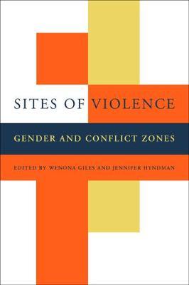Sites of Violence: Gender and Conflict Zones (Paperback)