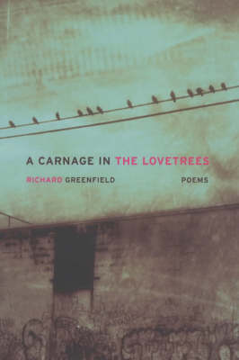 A Carnage in the Lovetrees: Poems - New California Poetry No. 9 (Paperback)