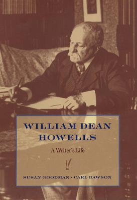 William Dean Howells: A Writer's Life (Hardback)