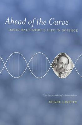 Ahead of the Curve: David Baltimore's Life in Science (Paperback)