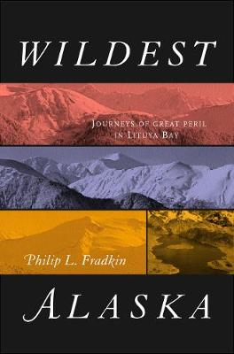 Wildest Alaska: Journeys of Great Peril in Lituya Bay (Paperback)