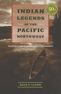 Indian Legends of the Pacific Northwest (Paperback)