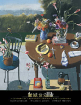 The Not-So-Still Life: A Century of California Painting and Sculpture (Paperback)