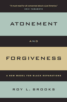 Atonement and Forgiveness: A New Model for Black Reparations (Hardback)