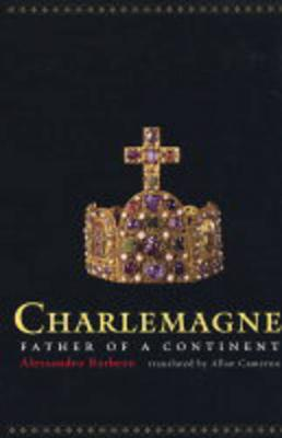 Charlemagne: Father of a Continent (Hardback)