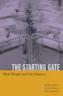 The Starting Gate: Birth Weight and Life Chances (Paperback)
