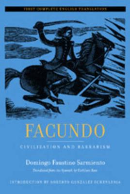 Facundo: Civilization and Barbarism - Latin American Literature and Culture 12 (Paperback)