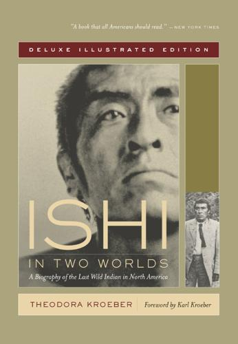 Ishi in Two Worlds: A Biography of the Last Wild Indian in North America (Paperback)