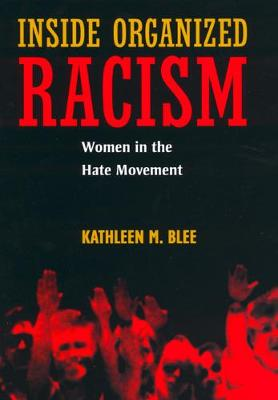 Inside Organized Racism: Women in the Hate Movement (Paperback)