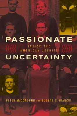 Passionate Uncertainty: Inside the American Jesuits (Paperback)
