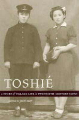 Toshie: A Story of Village Life in Twentieth-Century Japan (Paperback)
