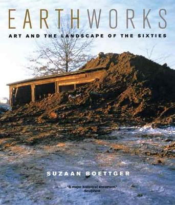 Earthworks: Art and the Landscape of the Sixties (Paperback)