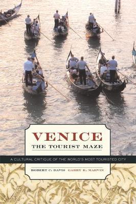 Venice, the Tourist Maze: A Cultural Critique of the World's Most Touristed City (Paperback)